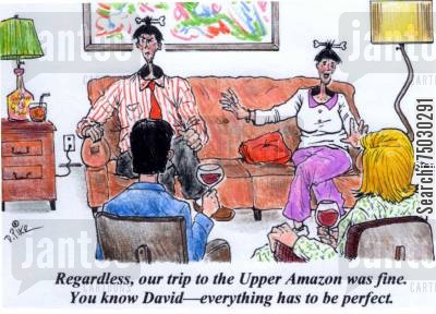 brazil cartoon humor: 'Regardless, our trip to the Upper Amazon was fine. You know David--everything has to be perfect.'