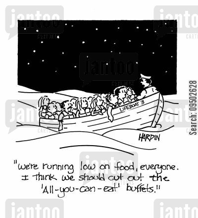 lost at sea cartoon humor: 'We're running low on food, everyone. I think we should cut out the 'All-you-can-eat' buffets.'