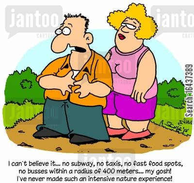 new experiences cartoon humor: 'I can't believe it... no subway, no taxis, no fast food spots, no busses within a radius of 400 meters... my gosh! I've never made such an intensive nature experience!'