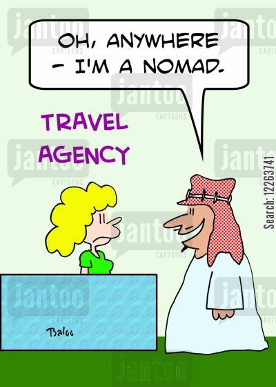 long distance cartoon humor: TRAVEL AGENCY, 'Oh, anywhere -- I'm a nomad.'