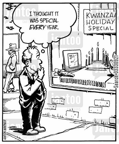 long distance cartoon humor: 'I thought it was special every year.' (Guy looking at Kwanzaa Holiday Special display in window)