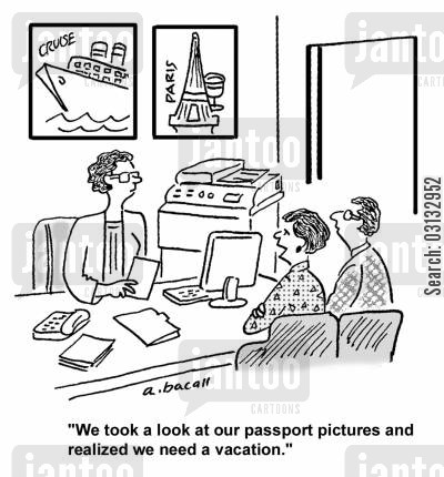 passport pictures cartoon humor: 'We took a look at our passport pictures and realized we need a vacation.'