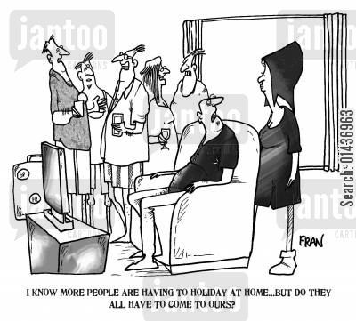cutting back cartoon humor: 'I know more people are having to holiday at home...but do they all have to come to ours.'