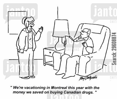 money saving cartoon humor: 'We're vacationing in Montreal this year with the money we saved on buying Canadian drugs.'