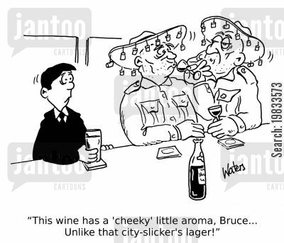 pom cartoon humor: 'This wine has a 'cheeky' little aroma, Bruce... Unlike that city-slicker's larger!'