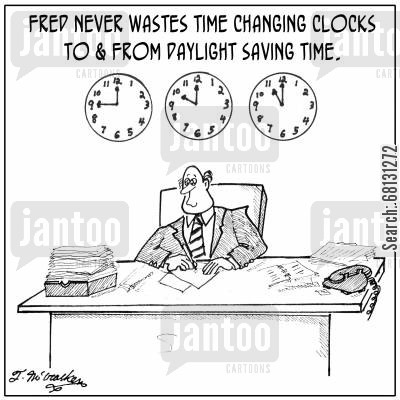 daylight savings cartoon humor: Fred never wastes time changing clocks to & from Daylight Saving Time.