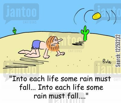 into each life some rain must fall cartoon humor: 'Into each life some rain must fall... Into each life some rain must fall....'