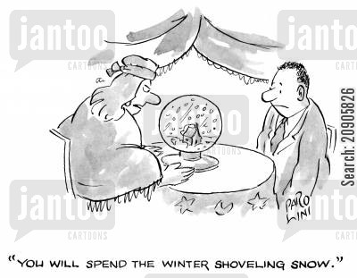pyschics cartoon humor: 'You will spend the winter shoveling snow.'
