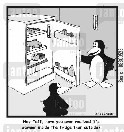 ice boxes cartoon humor: Hey Jeff, have you ever realized that it's warmer in the fridge than outside?