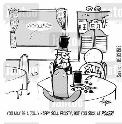 frosty the snowman cartoon humor: 'You may be a jolly happy soul Frosty, but you suck at poker!'