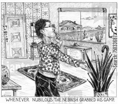 obscurity cartoon humor: 'Whenever nubilous the nebbish grabbed his gamp.'