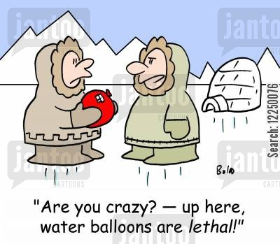lethal cartoon humor: 'Are you crazy? -- up here, water balloons are lethal!'