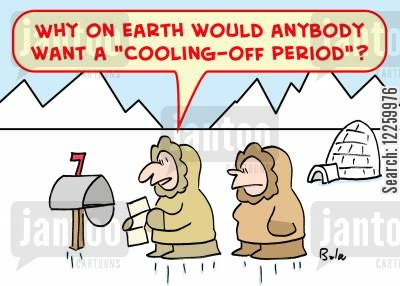 cool down cartoon humor: 'Why on earth would anybody want a 'cooling-off period'?'