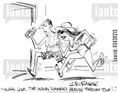 sumbathes cartoon humor: 'Hurry, Love, the Indian summer's passing through town!..'
