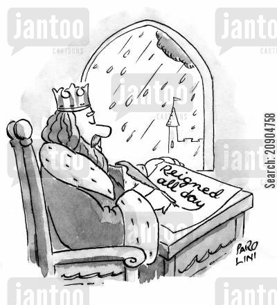 diary entries cartoon humor: King writing 'Reigned all day' in diary as it rains outside.