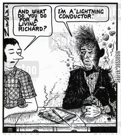 thunder storms cartoon humor: 'And what do you do for a living Richard?' 'I'm a Lightning Conductor.'