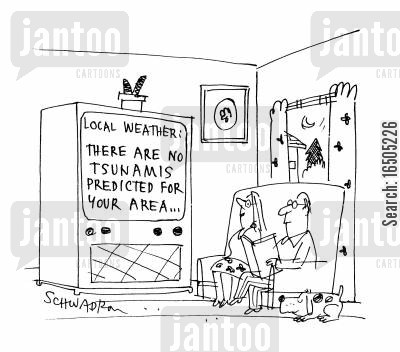 earthquake prediction cartoon humor: Local Weather: There are no tsunamis predicted for your area...