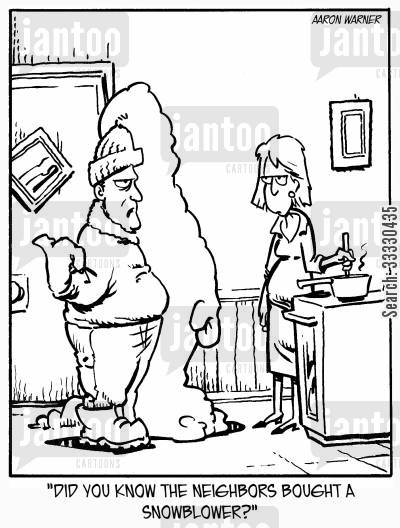 snow drifts cartoon humor: 'Did you know the neighbors bought a snowblower?'