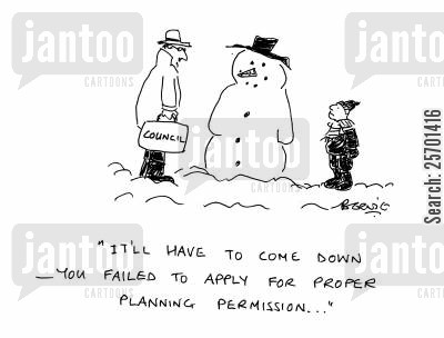 permissions cartoon humor: 'It'll have to come down - you failed to apply for proper planning permission...'
