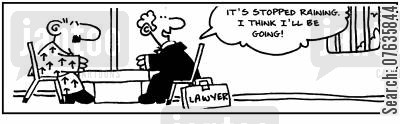 prison visit cartoon humor: Lawyer to prisoner- It's stopped raining, I'll be going,