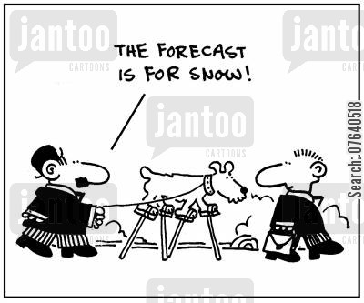 stilt cartoon humor: 'The forecast is for snow.'
