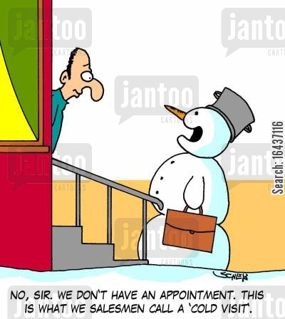 door salesmen cartoon humor: 'No, sir. We don't have an appointment. This is what we salesmen call a 'cold visit'.'