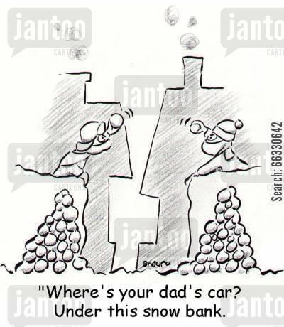 snowstorm cartoon humor: Where's your dad's car? Under this snow bank.