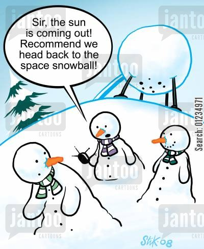 snowballs cartoon humor: 'The sun is coming out! Recommend we head back to the space snowball!'