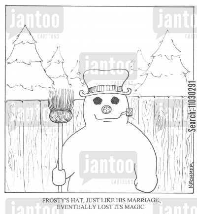frosty cartoon humor: Frosty's hat, just like his marriage, eventually lost its magic.