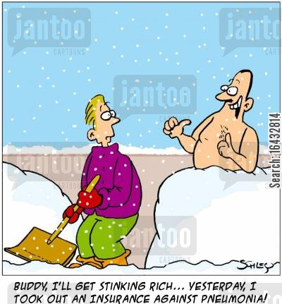catching cold cartoon humor: 'Buddy, I'll get stinking rich... yesterday, I took out an insurance against pneumonia!'