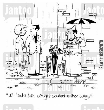 extortionist cartoon humor: 'It looks like we get soaked either way.'
