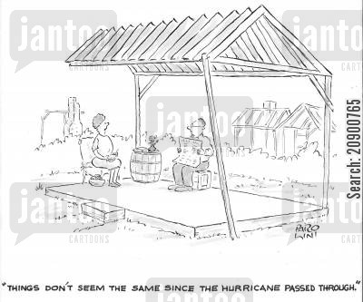 hurricane survivors cartoon humor: 'Things don't seem the same since the hurricane passed through.'