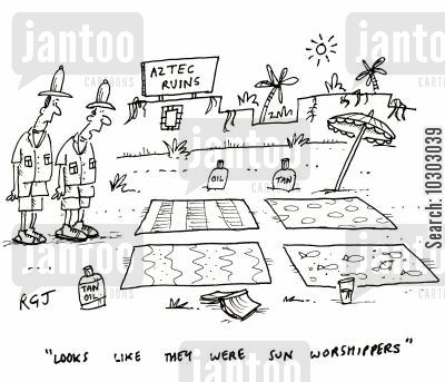 sun worshipper cartoon humor: 'Looks like they were sun worshippers.'