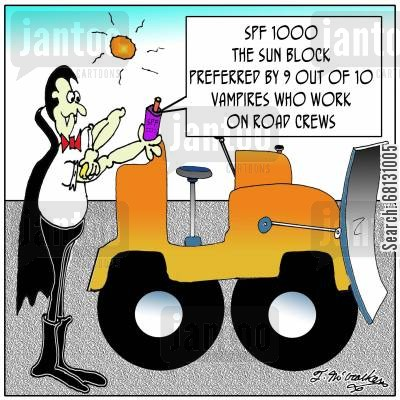 suntan lotion cartoon humor: SPF 1000, the Sun Block preferred by 9 out of 10 vampires who work on road crews.