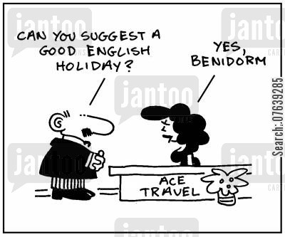 british tourists cartoon humor: 'Can you suggest a good English holiday?' 'Yes, Benidorm.'