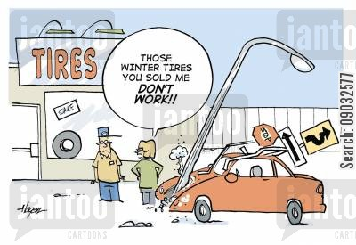 tyres cartoon humor: 'Those winter tires you sold me don't work!!'