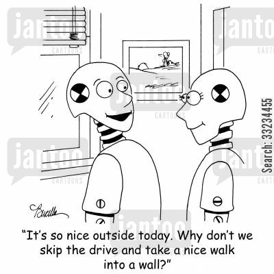 nice day cartoon humor: 'It's so nice outside today. Why don't we skip the drive and take a nice walk into a wall?'