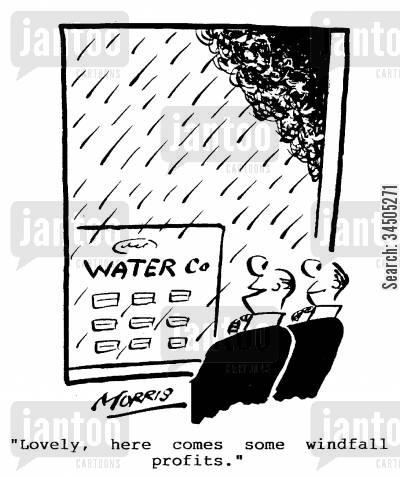 rainfall cartoon humor: Lovely, here comes some windfall profits.