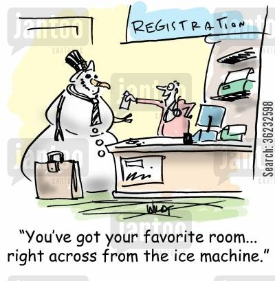 accommodations cartoon humor: 'You've got your favorite room...right across from the ice machine.'