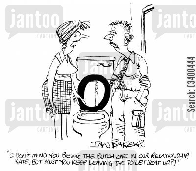 traits cartoon humor: I don't mind you being the butch one in our relationship, but must you keep leaving the toilet seat up?