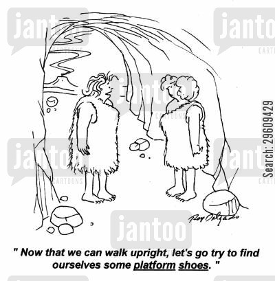 shoe shopping cartoon humor: 'Now that we can walk upright, let's go try to find ourselves some platform shoes.'