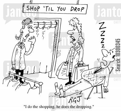 shop til you drop cartoon humor: I do the shopping, he does the dropping