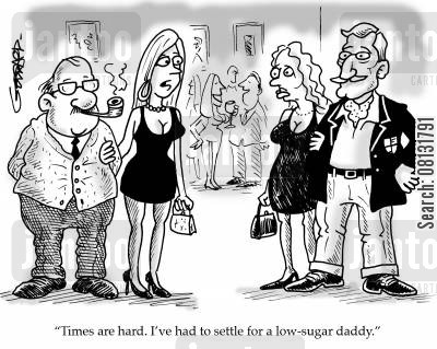 goldiggers cartoon humor: 'Times are hard. I've had to settle for a low-sugar daddy.'