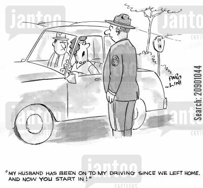 stopped cartoon humor: 'My husband has been on to my driving since we left home and now you start in!'