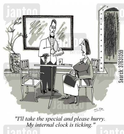 menopause cartoon humor: 'I'll take the special and please hurry. My internal clock is ticking.'