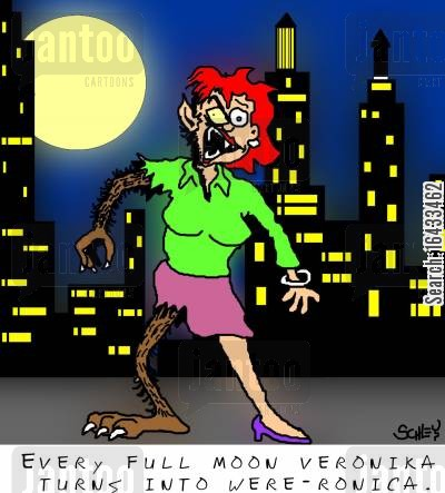 pre-menstrual tension cartoon humor: Every full moon, Veronica turns into Were-Ronica.