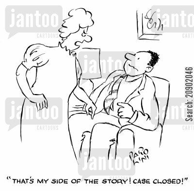 illogical cartoon humor: 'That's my side of the story! Case closed!'