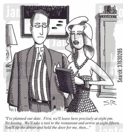 control freaks cartoon humor: 'I've planned our date,,,'