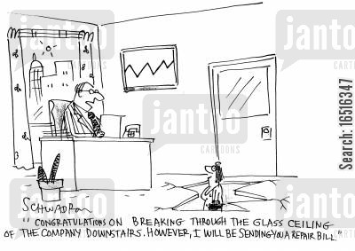 inequality cartoon humor: 'Congratulations on breaking through the glass ceiling of the company downstairs. However, I will be sending you a repair bill.'