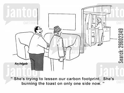 burn cartoon humor: 'She's trying to lessen our carbon footprint. She's burning the toast on only one side now.'